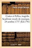 Castor et Pollux, tragédie. Académie royale de musique, 24 octobre 1737 (Généralités) (French Edition)