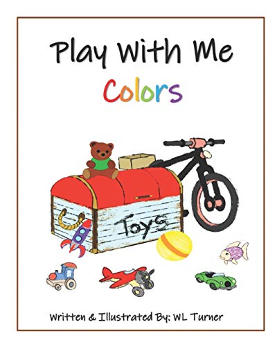 Compare Textbook Prices for Play With Me: Colors  ISBN 9798711606864 by Turner IV, WL,Turner, Kay,Turner, Walter