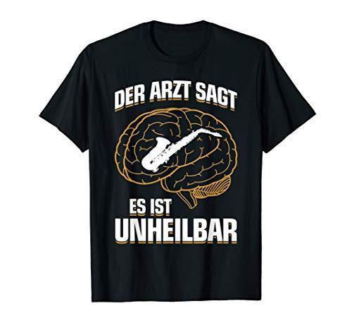 Lustiges Saxophonist Saxophon T-Shirt: ...Es Ist Unheilbar T-Shirt