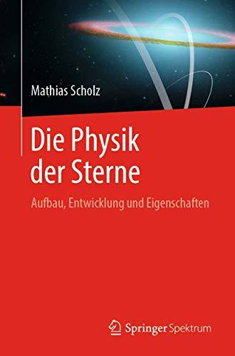 Die Physik der Sterne: Aufbau, Entwicklung und Eigenschaften