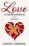 Finding Love After Heartbreak: Volume I