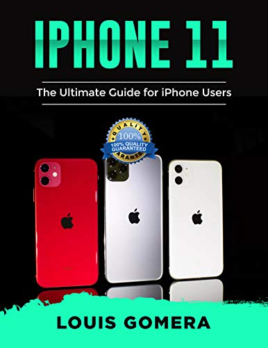 iPhone 11: The Ultimate Guide for iPhone Users (English Edition)