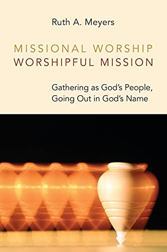 Compare Textbook Prices for Missional Worship, Worshipful Mission: Gathering as God's People, Going Out in God's Name Calvin Inst Christian Worship Liturgical Studies CICW  ISBN 9780802868008 by Meyers, Ruth A.