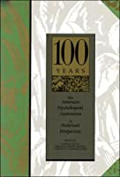 The American Psychological Association: A Historical Perspective/100 Years