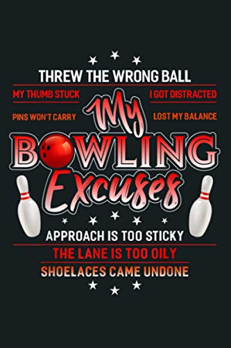 My Bowling Excuses Funny Bowling Gift: Notebook Planner -6x9 inch Daily Planner Journal, To Do List Notebook, Daily Organizer, 114 Pages