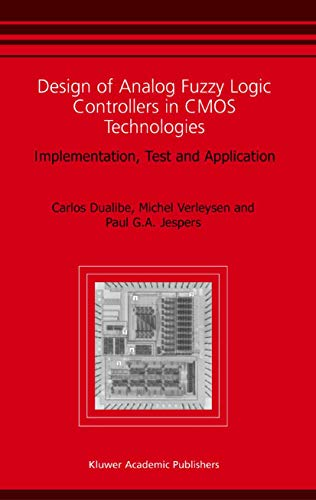 Design of Analog Fuzzy Logic Controllers in CMOS Technologies: Implementation, Test and Application (English Edition)