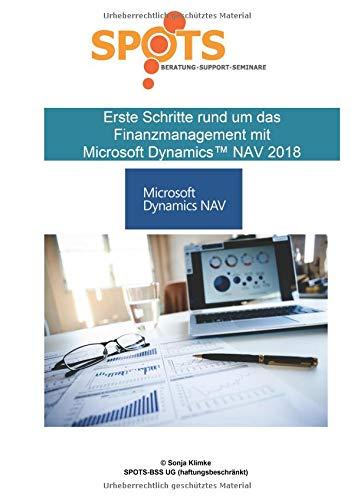 Microsoft Dynamics™ NAV2018 / Erste Schritte rund um das Finanzmanagement mit Microsoft Dynamics™ NAV2018/Bd. 6: Grundlagen rund um das Finanzmanagement in NAV