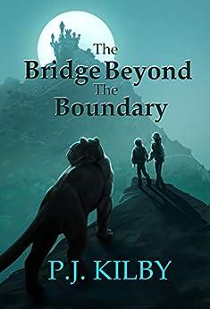 The Bridge Beyond The Boundary by [P. J. Kilby]
