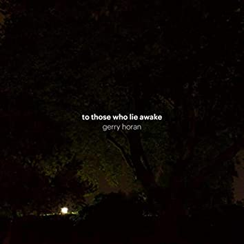 To Those Who Lie Awake