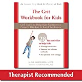 The Grit Workbook for Kids: CBT Skills to Help Kids Cultivate a Growth Mindset and Build Resilience