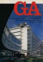 GA No.73〈J・A・ブリンクマン&L・C・ファン・デル・フルーフト〉ファン・ネレ工場1925-31 (グローバル・アーキテクチュア)