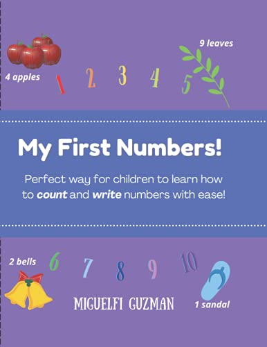 My First Numbers!: Perfect way to learn your numbers and count like a pro!