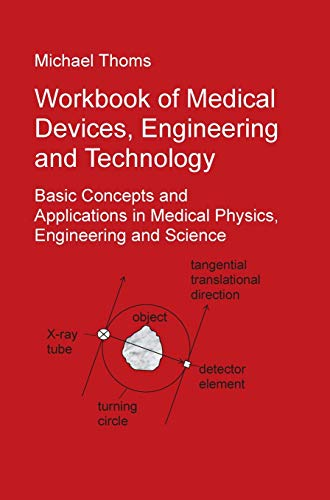 Workbook of Medical Devices, Engineering and Technology: Basic Concepts and Applications in Medical Physics, Engineering and Science
