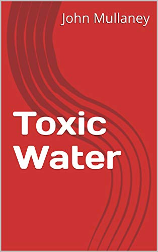 Toxic Water (English Edition)