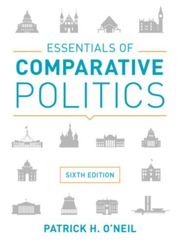 Compare Textbook Prices for Essentials of Comparative Politics Sixth Edition ISBN 9780393624588 by O'Neil, Patrick H.