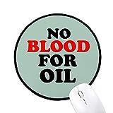 DIYthinker No más sangre por petróleo Amor y la Paz Mundial Ronda antideslizante tapetes de ratón Negro Titched Bordes Juego Oficina regalo