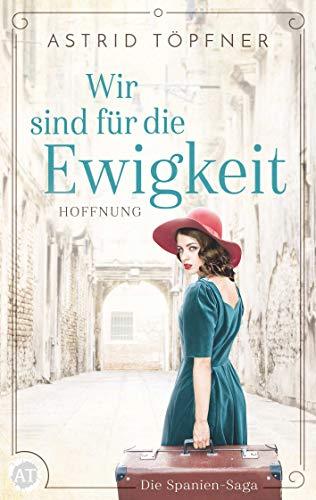 Wir sind für die Ewigkeit - Hoffnung: Historischer Roman