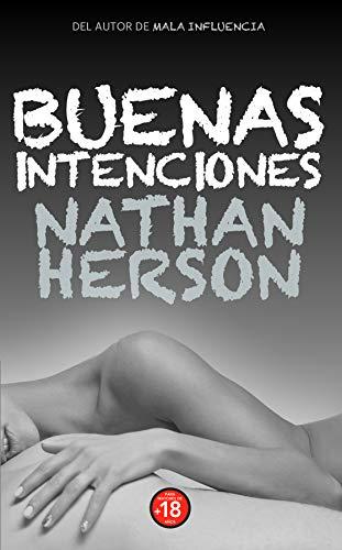 Buenas Intenciones (Mala Influencia nº 1) de Nathan Herson