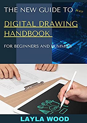 The New Guide To Digital Drawing Handbook For Beginners And Dummies