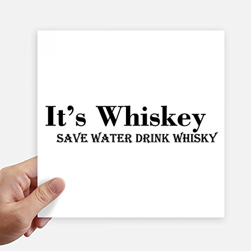 DIYthinker It 'S Whiskey Save Water Drink Whiskey Square Stickers 20Cm Muurkoffer Laptop Motobike Decal 4 Stks