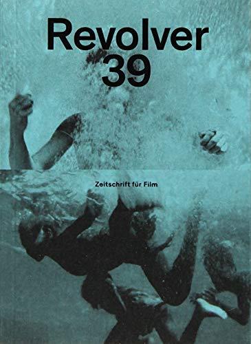 Revolver 39: Die Zeitschrift für Film