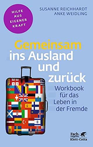 Gemeinsam ins Ausland und zurück: Workbook für das Leben in der Fremde (Fachratgeber Klett-Cotta) thumbnail