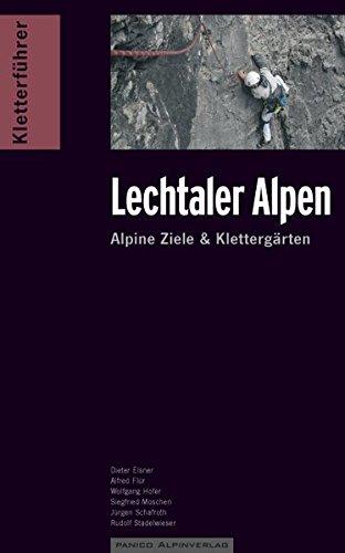 Kletterführer Lechtaler Alpen: Alpine Ziele & Klettergärten