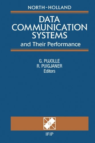 Data Communication Systems and Their Performance: Proceedings of the IFIP TC6 Fourth...