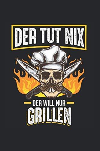 Der tut nix Der will nur Grillen Sommer Bratwurst: Smoker Bratwurst Bier Sommer Notizbuch Rezeptbuch BBQ A5 120 Seiten