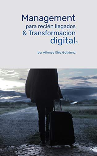 Management para recién llegados y Transformación digital: Management para rezagados