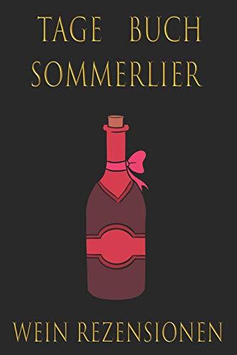 Tage Buch Sommelier Wein Rezesionen: Format: 15x23cm (6x9Zoll), 120 beschreibbare Seiten, elegantes Cover
