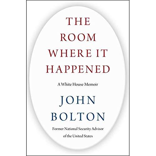 Best Selling Political Memoir | The Room Where It Happened by John Bolton | 9781982148034 | 1982148034 | Whitehouse Memoir