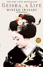 Best geisha a life by mineko iwasaki Reviews