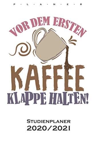 Kaffee Spruch Vor dem ersten Kaffee, Klappe halten Studienplaner 2020/21: Semesterplaner (Studentenkalender) für Kaffeeliebhaber