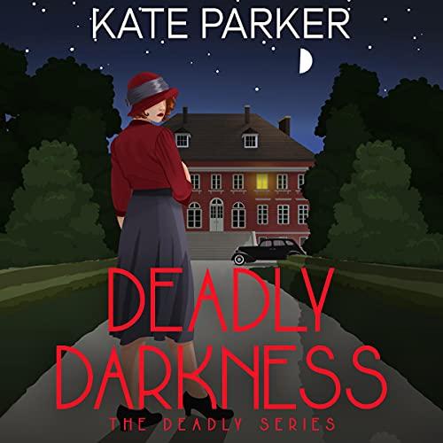 Deadly Darkness: A World War II Mystery (Deadly Series, Book 6)