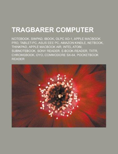 Tragbarer Computer: Notebook, SIMpad, IBook, OLPC XO-1, Apple MacBook Pro, Tablet-PC, Asus Eee PC, Amazon Kindle, Netbook, ThinkPad, Apple MacBook ... Txtr, Chromebook, OYO, Commodore SX-64