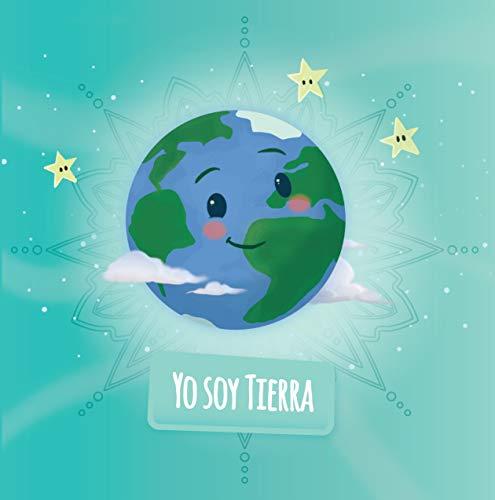 Yo soy Tierra: Un cuento de conciencia plena para niños (Soul Mates cuentos de conciencia plena para niños)