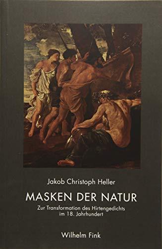 Masken der Natur: Zur Transformation des Hirtengedichts im 18. Jahrhundert