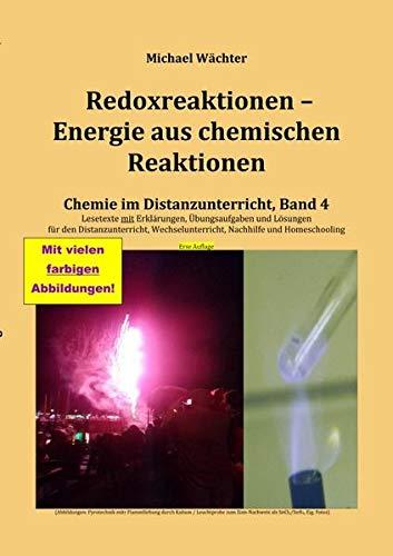 Redoxreaktionen - Energie aus chemischen Reaktionen: Chemie im Distanzunterricht, Band 4