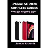 iPhone SE 2020 COMPLETE GUIDES: An easy guide to enhance the ultimate use of the new iPhone SE 2020 (English Edition)