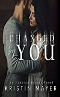 Changed by You (Exposed Hearts)