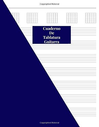 Cuaderno De Tablatura Guitarra: Guitarra Seis Cuerdas: (Spanish Edition) 200 Paginas Con Ancho De 8.5' x 11'