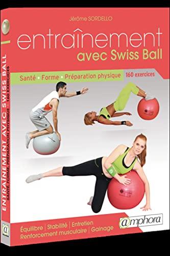 Entraînement avec swiss ball - Santé, forme, préparation physique: Santé, forme, préparation physique : 160 exercices
