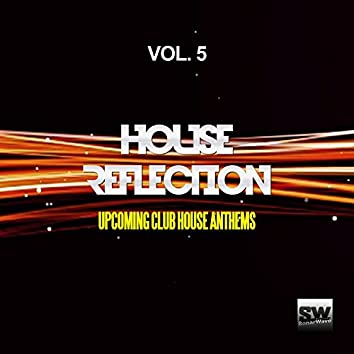 House Reflection, Vol. 5 (Upcoming Club House Anthems)