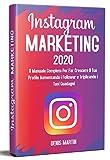 instagram marketing; il manuale completo per far crescere il tuo profilo aumentando i follower e triplicando i tuoi guadagni