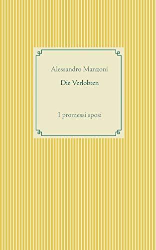 Die Verlobten: I promessi sposi (Taschenbuch-Literatur-Klassiker)