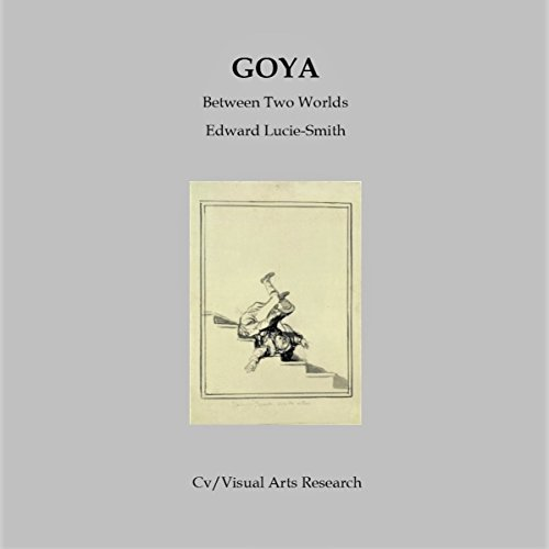 Goya: Between Two Worlds audiobook cover art