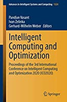 Intelligent Computing and Optimization: Proceedings of the 3rd International Conference on Intelligent Computing and Optimization 2020 (ICO 2020) (Advances in Intelligent Systems and Computing, 1324)