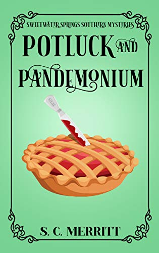 Potluck and Pandemonium (A Sweetwater Springs Southern Mystery Book 1) by [S.C. Merritt]