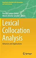 Lexical Collocation Analysis: Advances and Applications (Quantitative Methods in the Humanities and Social Sciences)